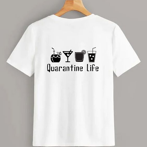 Quarantine Life T-Shirt