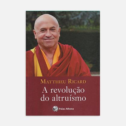 A Revolução do Altruísmo -  Matthieu Ricard