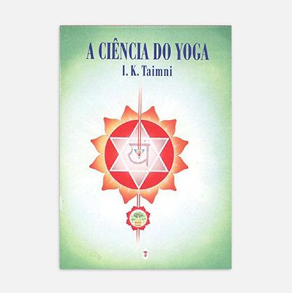 A Ciência do Yoga -  I.K. Taimni