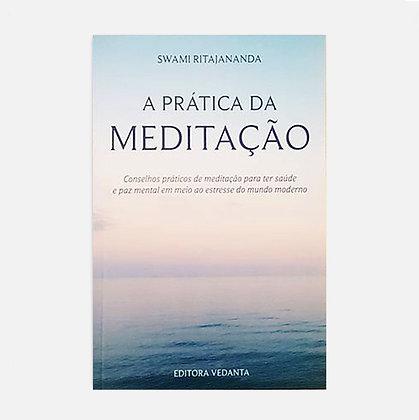 A Prática da Meditação - Swami Ritajananda