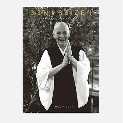 Sempre Zen. Aprender, Ensinar e Ser - Monja Coen