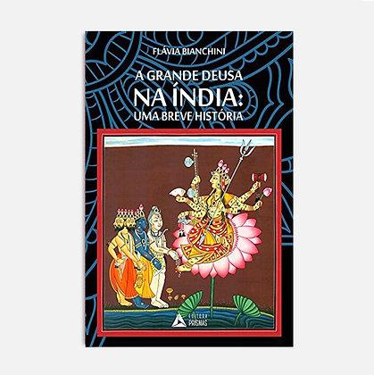 A Grande Deusa na Índia: uma breve história -  Flávia Bianchini