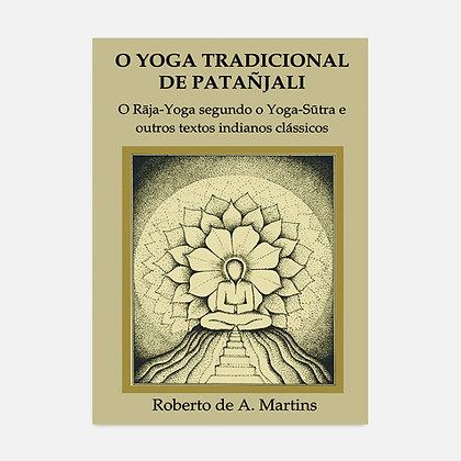 O Yoga Tradicional De Patanjali - Roberto de Andrade Martins