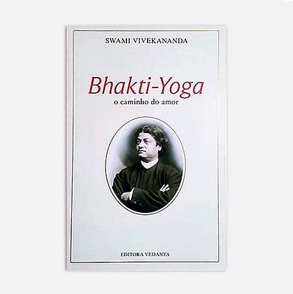 Bhakti Yoga - Swami Vivekananda