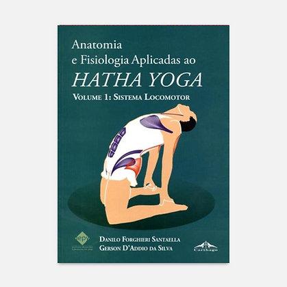 Anatomia e Fisiologia aplicadas ao Yoga - Volume 1 - Sistema Locomotor