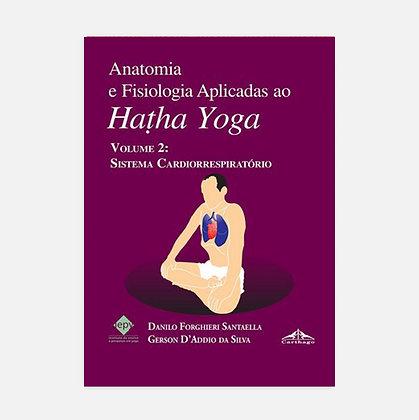 Anatomia e Fisiologia aplicadas ao Yoga - Volume 2 - Sistema Cardiorespiratório