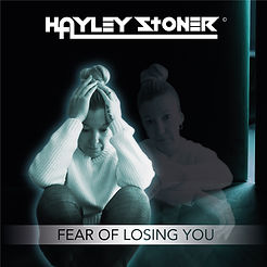 Hayley-Stoner-Fear-of-Losing-You-Release