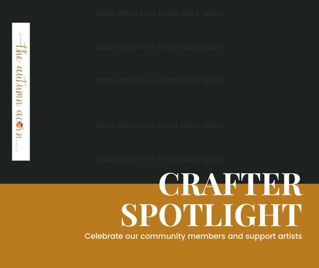 The Autumn Acorn Crafter Spotlight