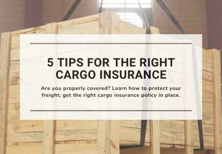 5 Tips for the Right Cargo Insurance
