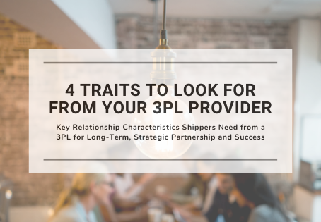 4 Traits to Look for From Your 3PL Provider