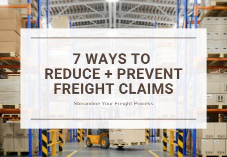 7 Ways to Reduce and Prevent Freight Claims
