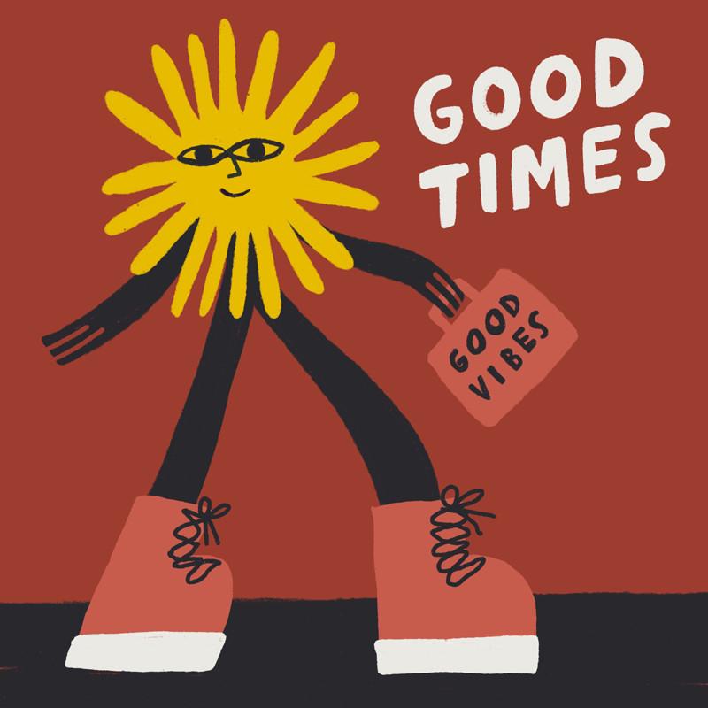Good_Times_Good_Vibes_800.jpg