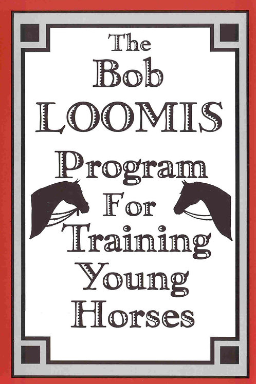 Bob LOOMIS Program for Training Young Horses