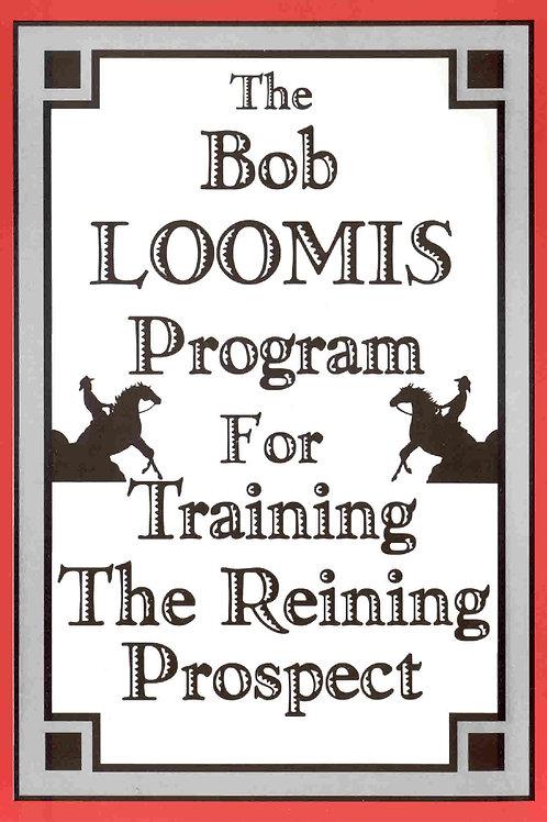 The Bob Loomis Pgm/Training the Reining Prospect