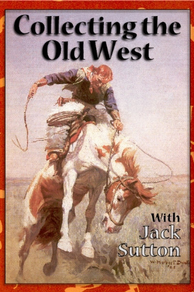 Collecting the Old West with Jack Sutton