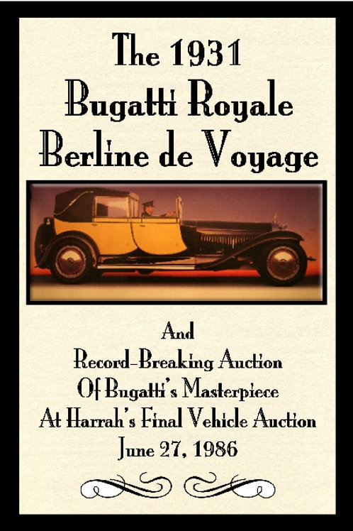 The 1931 Bugatti Royale Berline de Voyage