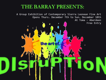 The Barray is Sierra Leone's most exciting art collective - catch their new exhibition.