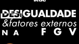 DESIGUALDADE & FATORES EXTERNOS NA FGV