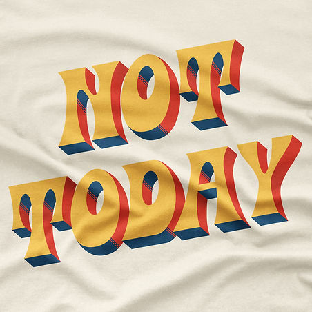 not-today-t-shirt-mockup-crop-2.jpg