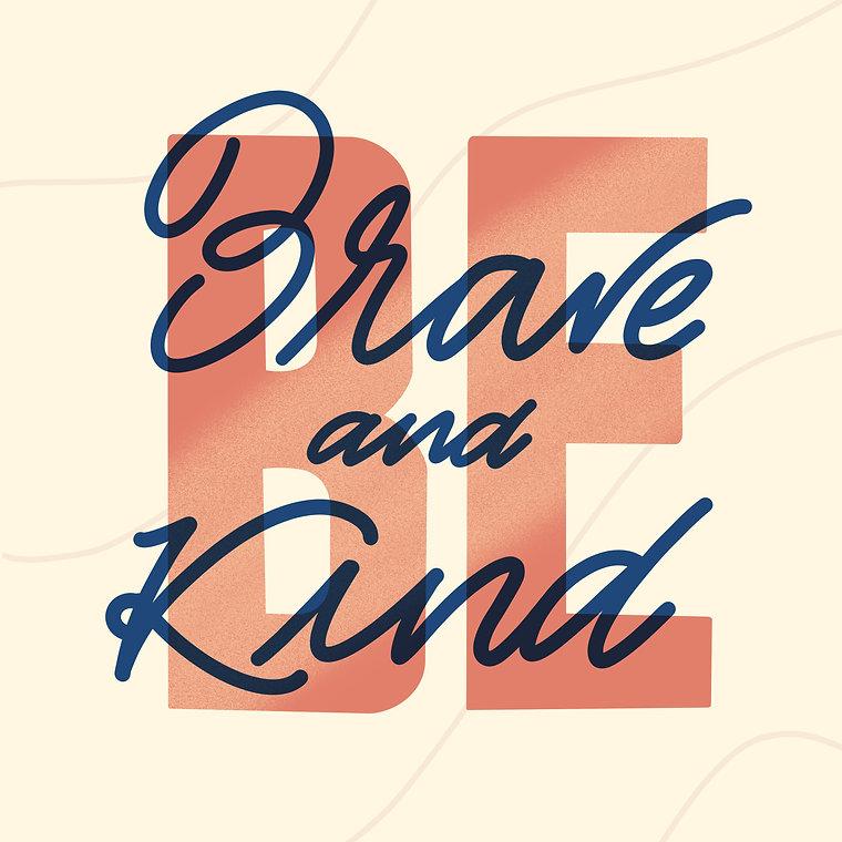 Be_Brave_&_Kind.jpg