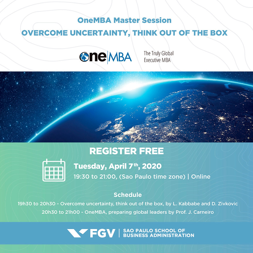 OneMBA Master Session - Overcome Uncertainty, Think out of the Box