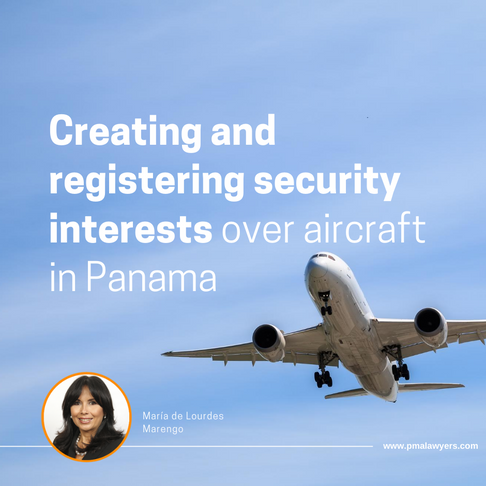 Creating and registering security interests over aircraft in Panama