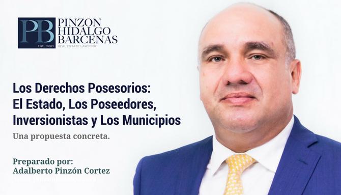 Los Derechos Posesorios: El Estado, Los Poseedores, Inversionistas y Los Municipios