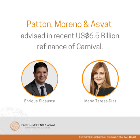 Patton, Moreno & Asvat advised in recent US$6.5 Billion refinance of Carnival.