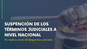 CSJ suspende términos judiciales a nivel nacional, sin que ello implique cierre de despachos judicia