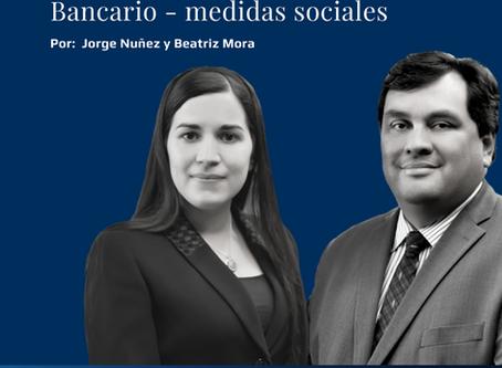 Alcance y Efecto de la Ley y Acuerdo Bancario - medidas sociales especiales
