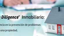 El DD Inmobiliario:  Su importancia en la prevención de problemas al comprar una propiedad.