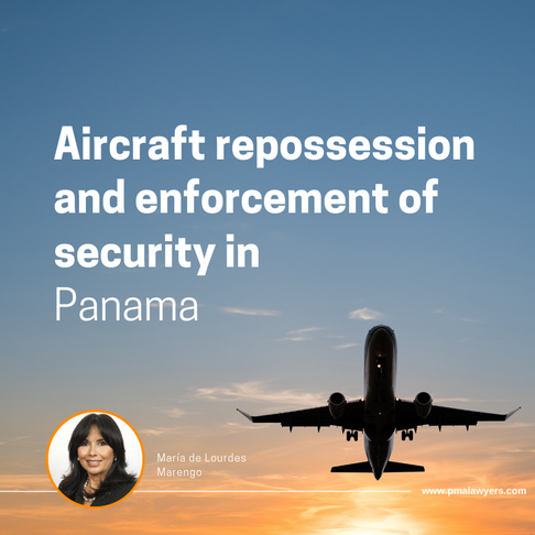 Aircraft repossession and enforcement of security in Panama