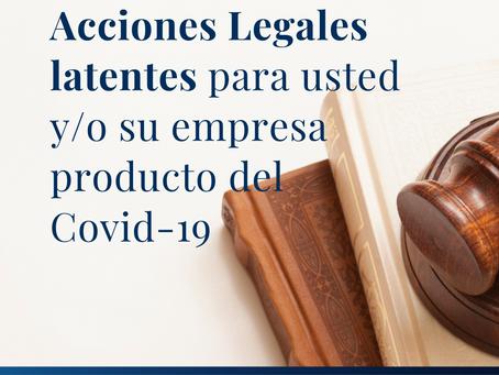 Consecuencias y Acciones Legales latentes para usted y/o su empresa producto del Covid-19