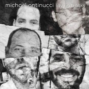 MICHAEL ANTINUCCI LAYING TRACKS