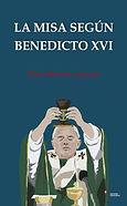 La-Misa-segun-Benedicto-XVI-PORTADA-P-60