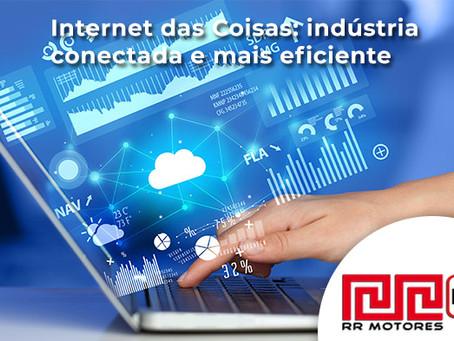Internet das Coisas: indústria conectada e mais eficiente