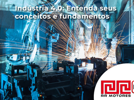 O que é e quais são os principais conceitos da Indústria 4.0?
