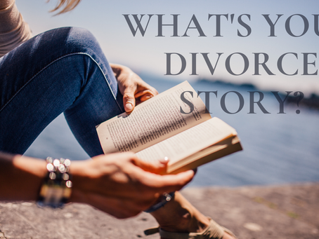 Divorce Story- What Will Yours Be?