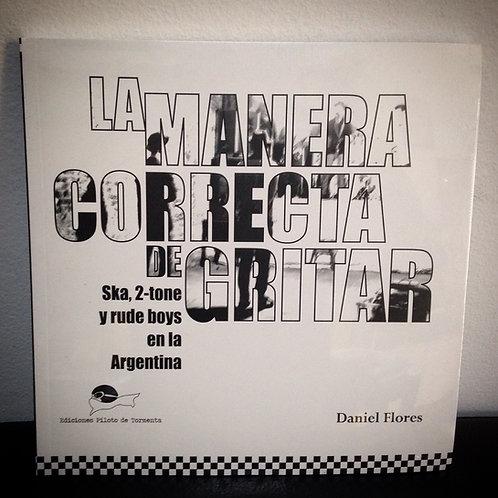 """La Manera Correcta de Gritar """"Ska, 2 Tone y Rude Boys en la Argentina"""""""