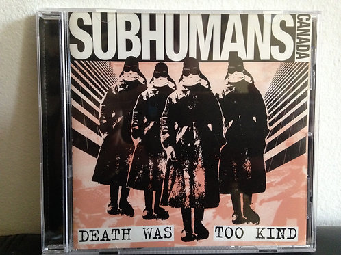 Subhumans - Death was too Kind