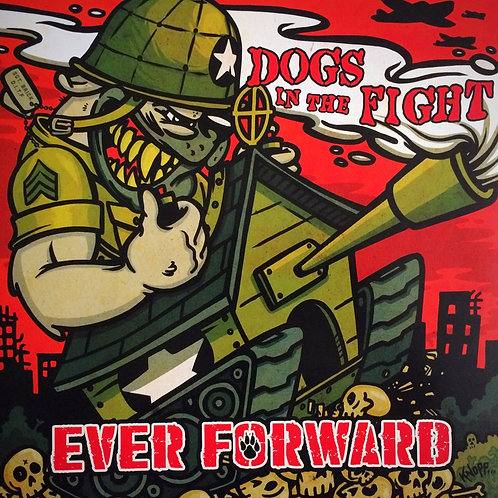 Dogs in the Fight - Ever Forward