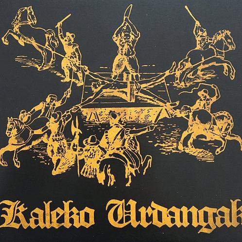Kaleko Urdangak - Del Ebro Para Abajo/ Ez Dago Hilda / Gure Historia - Zure Au