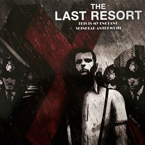 The Last Resort - This is My England/ Skinhead Anthems III