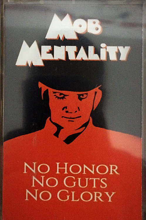 Mob Mentality - No Honor No Guts No Glory