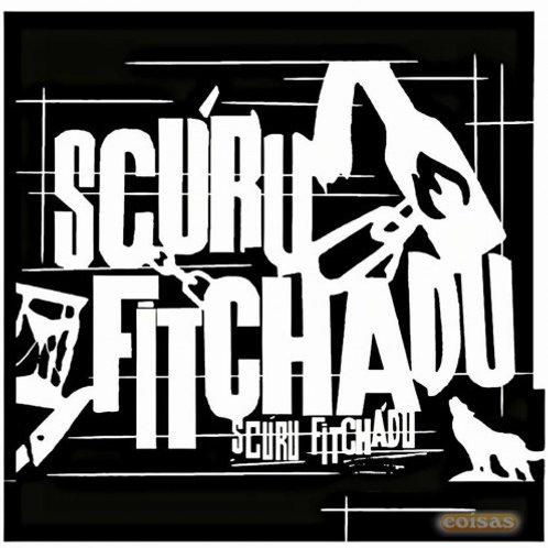 Scúru Fitchádu - Scúru Fitchádu