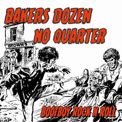 Bakers Dozen/ No Quarter - Bootboy Rock N Roll