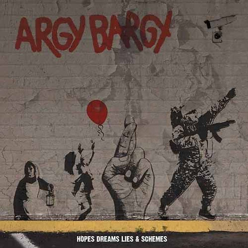Argy Bargy - Hopes Dreams Lies & Schemes