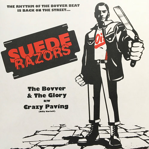 Suede Razors - The Bovver & The Glory B/W Crazy Paving