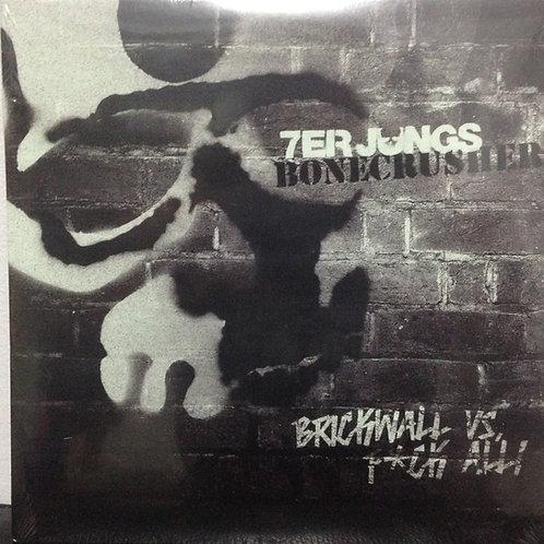 Bonecrusher / 7er Jungs – Brickwall Vs. F*ck All!