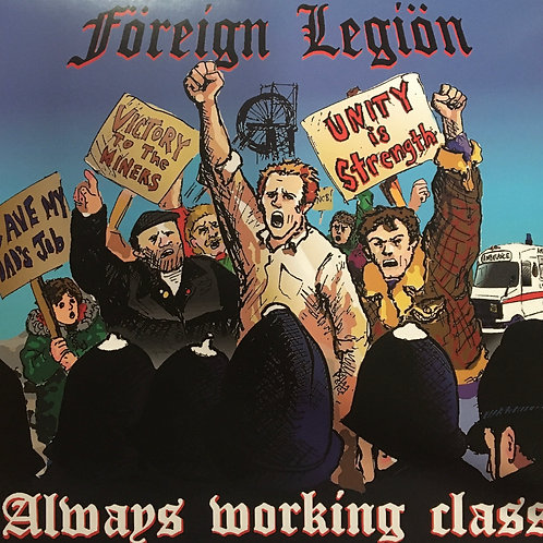 Foreign Legion - Always Working Class